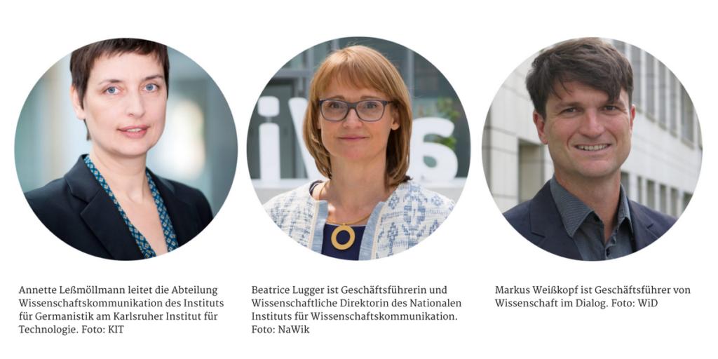 Annette LEßmöllmann, Karlsruher Institut für Technologie, BEatrice Lugger, Nationales Institut für Wissenschaftskommunikation, Markus Weißkopf, Wissenschaft im Dialog.